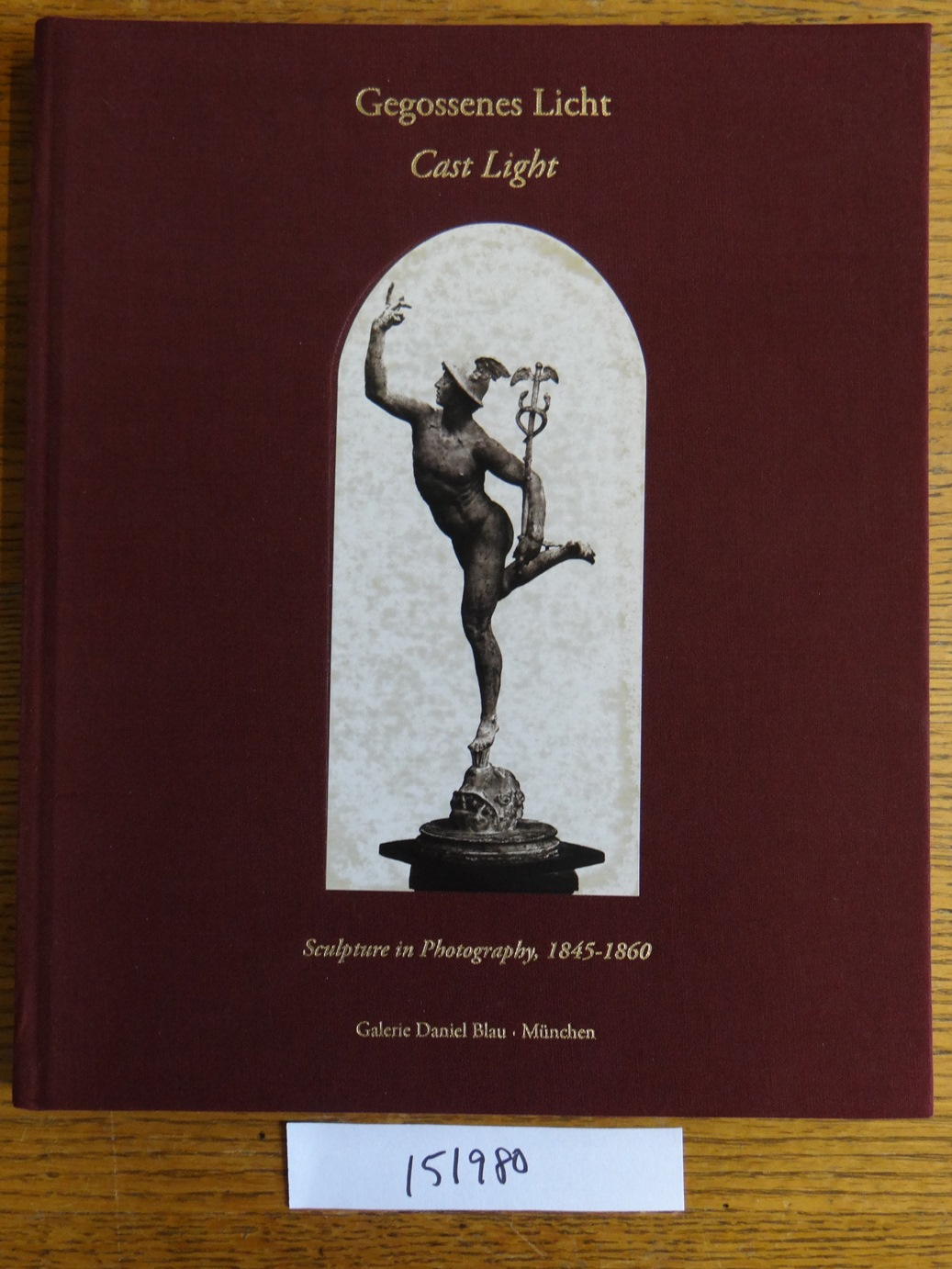 Gegossenes Licht = Cast Light: Sculpture in Photography, 1845-1860 (Salt and Paper VII) - Mason, Rainer M. et al.