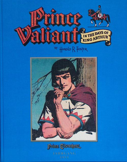 Prince Valiant in the Days of King Arthur (Prinz Eisenherz) 1953 (Limited Edition) - Harold (Hal) Foster; illustrated by Harold (Hal) Foster