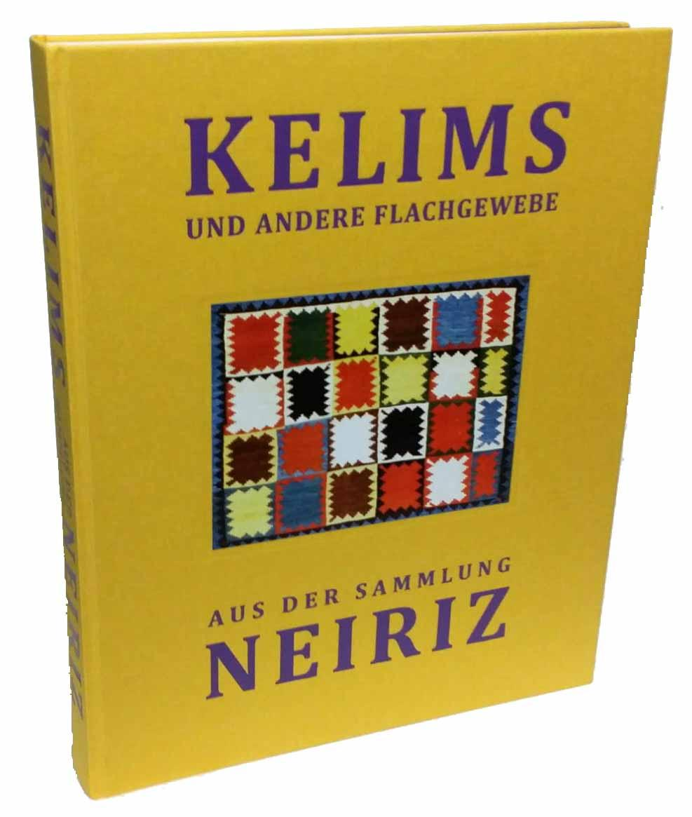 Kilims and Other Flatweaves from the Neiriz Collection / Kelims und Andere Flachgewebe aus der Sammlung Neiriz - Neiriz, Hamid Sadighi and Karin Hawkes with a contribution by John T. Wertime