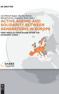 Active ageing and solidarity between generations in Europe: First results from SHARE after the economic crisis - Axel Borsch-Supan