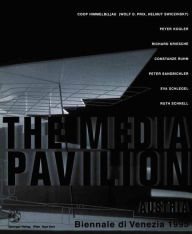 Media Pavillion: Art and Architecture in the Age of Cyberspace - Peter Weibel