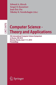 Computer Science - Theory and Applications: 9th International Computer Science Symposium in Russia, CSR 2014, Moscow, Russia, June 7-11, 2014. Proceedings - Edward Hirsch
