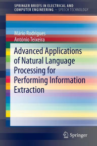 Advanced Applications of Natural Language Processing for Performing Information Extraction - Mario Jorge Ferreira Rodrigues