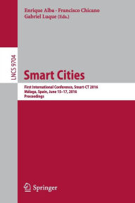 Smart Cities: First International Conference, Smart-CT 2016, Málaga, Spain, June 15-17, 2016, Proceedings
