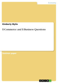 E-Commerce and E-Business Questions - Kimberly Wylie
