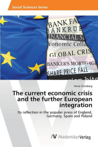 Thecurrenteconomic Crisis Andthe Further European Integration - Grunberg Anne