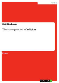 The state question of religion - Kati Neubauer
