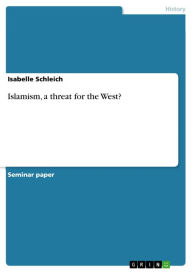 Islamism, a threat for the West? - Isabelle Schleich