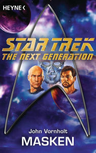 Star Trek - The Next Generation: Masken: Roman - John Vornholt