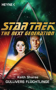 Star Trek - The Next Generation: Gullivers Flüchtlinge: Roman - Keith Sharee