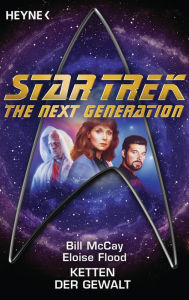 Star Trek - The Next Generation: Ketten der Gewalt: Roman - Bill McCay
