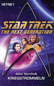 Star Trek - The Next Generation: Kriegstrommeln: Roman - John Vornholt