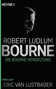 Die Bourne Vergeltung (The Bourne Retribution) - Eric Van Lustbader