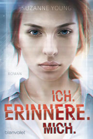 Ich. erinnere. mich.: Roman - Suzanne Young