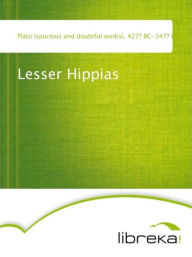 Lesser Hippias - Plato (spurious and doubtful works)