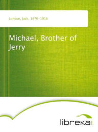 Michael, Brother of Jerry - Jack London