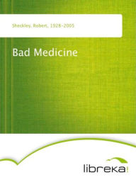 Bad Medicine - Robert Sheckley