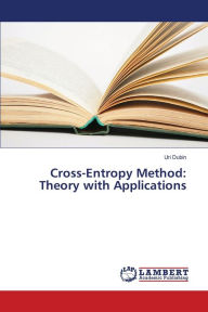 Cross-Entropy Method: Theory with Applications - Dubin Uri