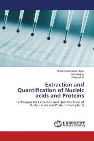 Extraction and Quantification of Nucleic Acids and Proteins - Iqbal Muhammad Naeem
