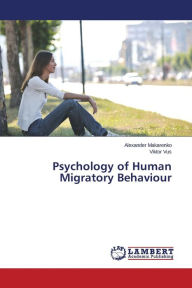 Psychology of Human Migratory Behaviour - Makarenko Alexander