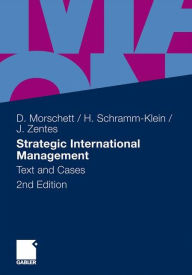 Strategic International Management: Text and Cases - Dirk Morschett