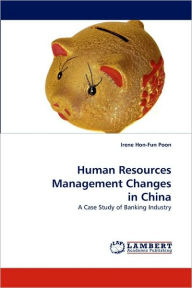 Human Resources Management Changes in China - Irene Hon-Fun Poon