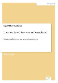 Location Based Services in Deutschland - Ingolf Christian Ernst