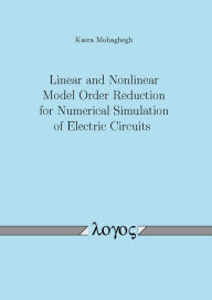 Linear and Nonlinear Model Order Reduction for Numerical Simulation of Electric Circuits - Kasra Mohaghegh