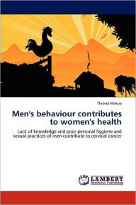 Men's behaviour contributes to women's health - Thuledi Makua