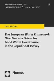 The European Water Framework Directive as a Driver for Good Water Governance in the Republic of Turkey - Julia Ruckert