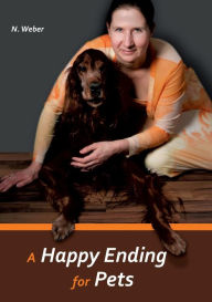 A Happy Ending for Pets - Natascha Weber