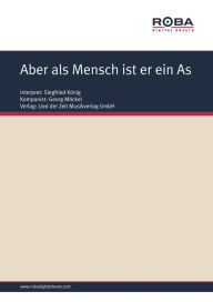 Aber als Mensch ist er ein As: Single Songbook, as performed by Siegfried König - Georg Möckel