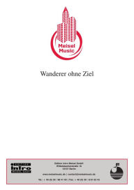 Wanderer ohne Ziel : as performed by Tielman-Brothers, Single Songbook - Christian Bruhn