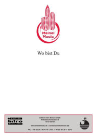 Wo bist Du : as performed by Peter Maffay, Single Songbook - M. Kunze