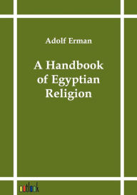 A Handbook of Egyptian Religion - Adolf Erman