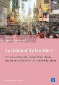 Sustainability frontiers: Critical and transformative voices from the borderlands of sustainability education - Barbara Publishers Budrich