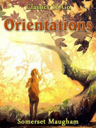 Orientations - W. Somerset Maugham