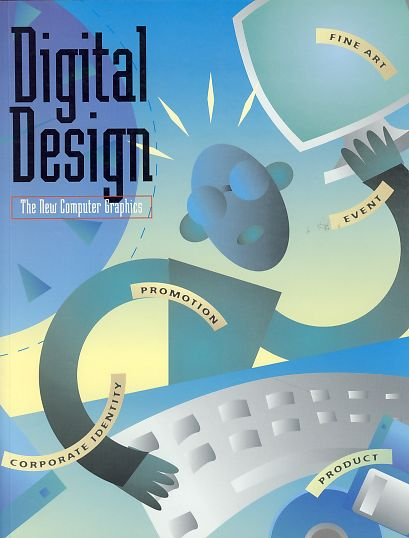 Digital Design. the new computer graphics. - Design Company (Hrsg.)