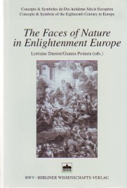 The Faces of Nature in Enlightenment Europe. Concepts and Symbols of the Eighteenth Century in Europe. - Daston, Lorraine und Gianna Pomata