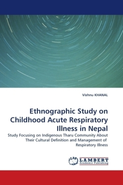 Ethnographic Study on Childhood Acute Respiratory Illness in Nepal