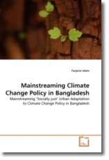 Mainstreaming Climate Change Policy in Bangladesh - Islam, Farjana