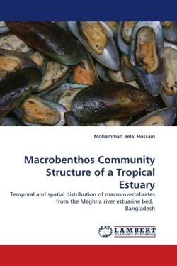Macrobenthos Community Structure of a Tropical Estuary - Hossain, Mohammad Belal