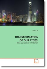 TRANSFORMATION OF OUR CITIES: - To, Kem F.