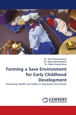 Forming a Save Environment for Early Childhood Development - Thorsteinsson, Dr. Gisli / Rasa Braslauskiene, Dr. / Reda Vismantiene, Dr.