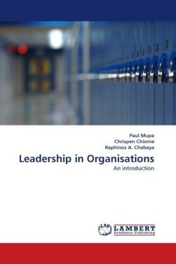 Leadership in Organisations - Mupa, Paul / Chiome, Chrispen / A. Chabaya, Raphinos