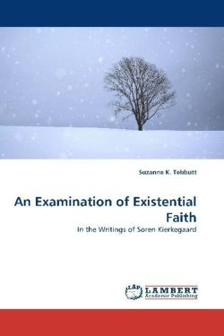 An Examination of Existential Faith - Tebbutt, Suzanne K.