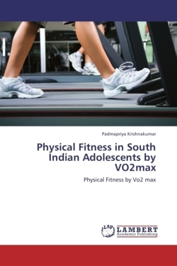 Physical Fitness in South Indian Adolescents by VO2max - Krishnakumar, Padmapriya