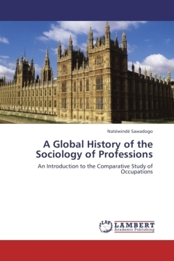A Global History of the Sociology of Professions - Sawadogo, Natéwindé