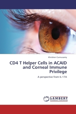 CD4 T Helper Cells in ACAID and Corneal Immune Privilege - Cunnusamy, Khrishen