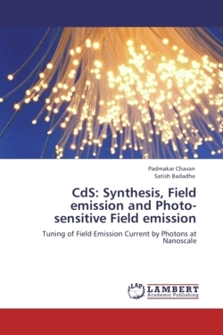 CdS: Synthesis, Field emission and Photo-sensitive Field emission - Chavan, Padmakar / Badadhe, Satish